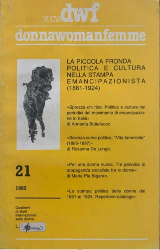 LA PICCOLA FRONDA. Politica e cultura nella stampa emancipazionista (1861-1924), Nuova DWF (21) 1982