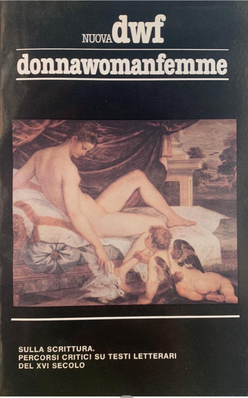 SULLA SCRITTURA. Percorsi critici su testi letterari del XVI secolo, Nuova DWF (25-26) 1985