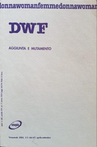 AGGIUNTA E MUTAMENTO, DWF (66-67) 2005, 2-3