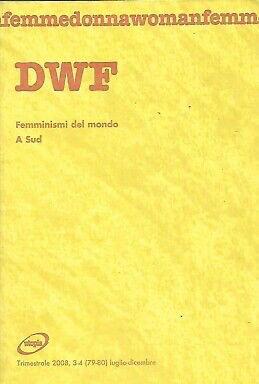 FEMMINISMI DEL MONDO. A Sud, DWF (79-80) 2008, 3-4