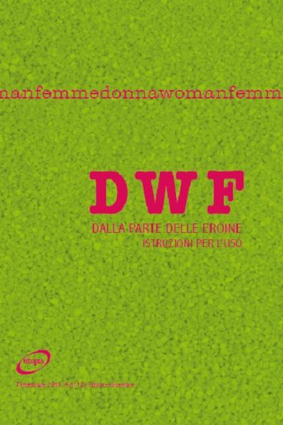 DALLA PARTE DELLE EROINE. Istruzioni per l'uso, DWF (112) 2016, 4