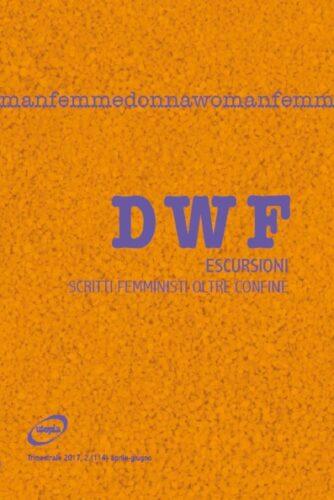 ESCURSIONI. Scritti femministi oltre confine, DWF (114) 2017, 2