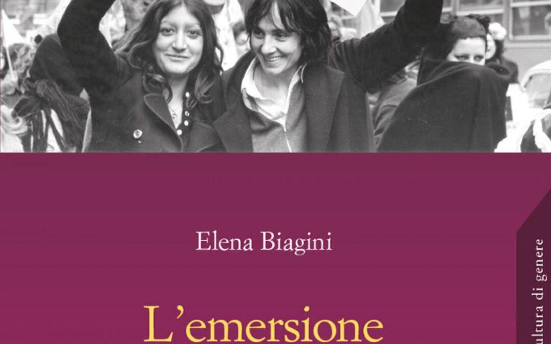 L'emersione imprevista. Il movimento delle lesbiche in Italia negli anni '70 e '80 di Elena Biagini, Edizioni ETS, 2018
