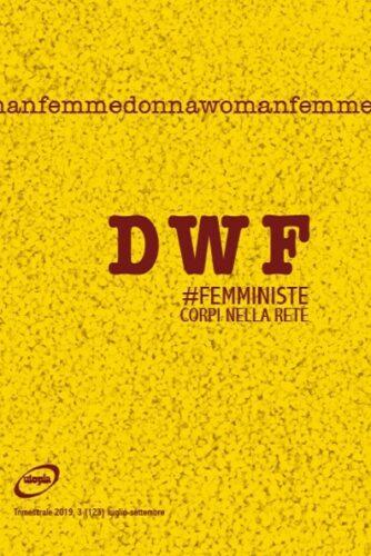 #FEMMINISTE. Corpi nella rete, DWF (123) 2019, 3