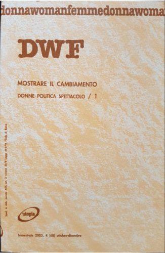 MOSTRARE IL CAMBIAMENTO. Donne politica spettacolo/1, DWF (68) 2005, 4