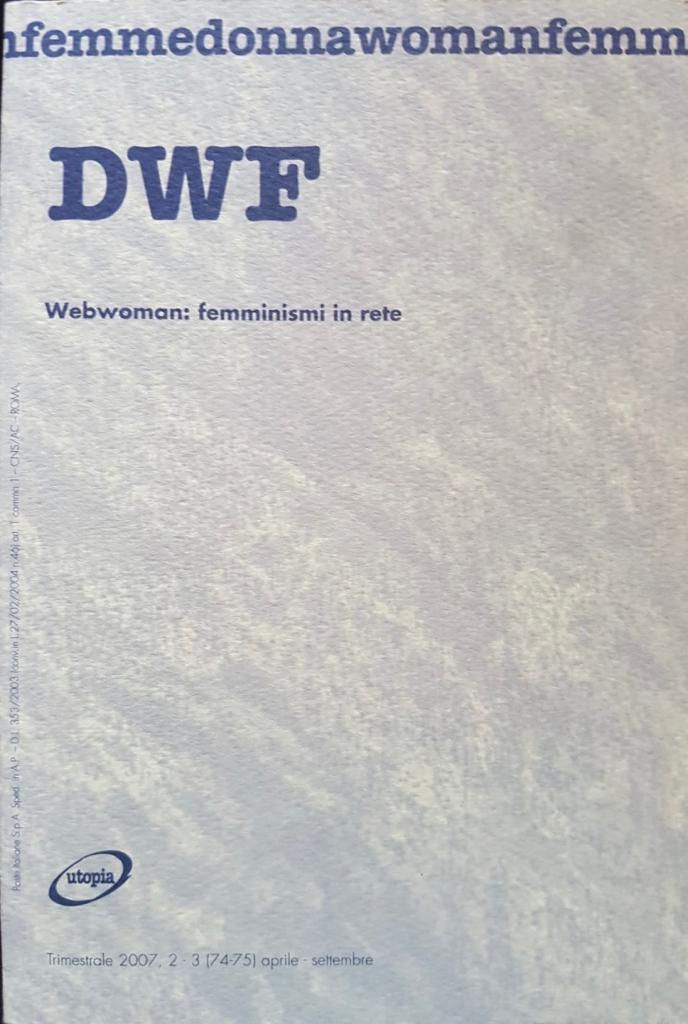 WEBWOMAN. Femminismi in rete, DWF (74-75) 2007,  2-3