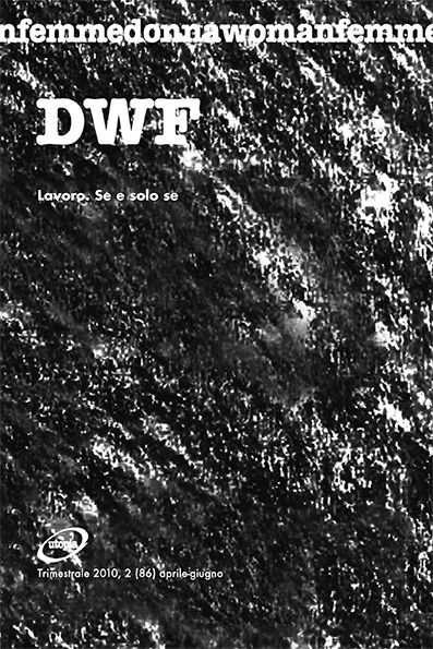 LAVORO. Se e solo se, DWF (86) 2010, 2