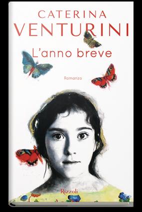 L'anno breve.  Il nuovo libro di Caterina Venturini, Rizzoli,  2016