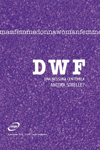 UNA NESSUNA CENTOMILA. Ancora sorelle?, DWF (107) 2015, 3