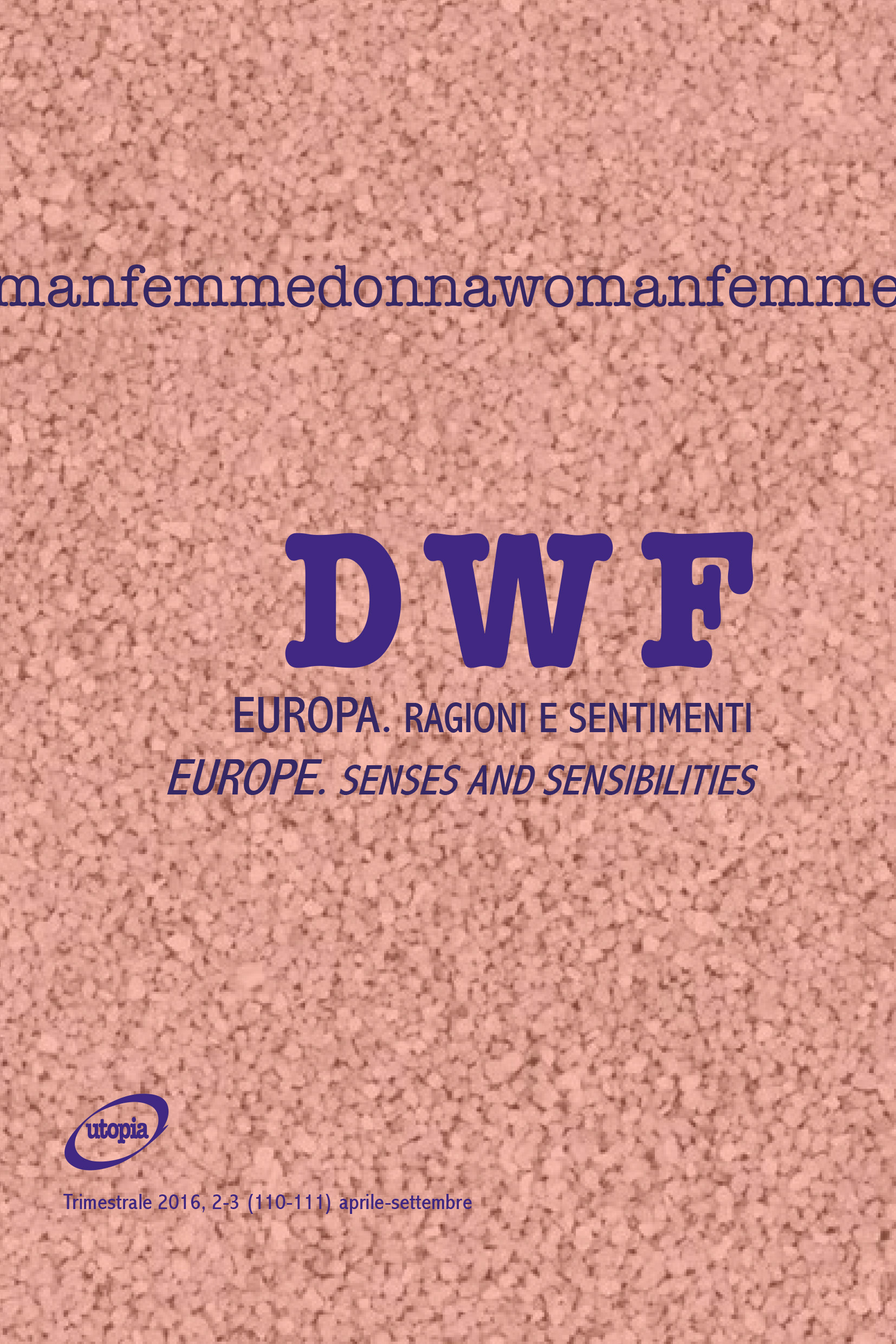 EUROPA. Ragioni e sentimenti/EUROPE. Senses and Sensibilities, DWF (110-111) 2016, 2-3