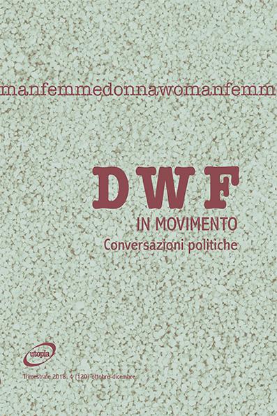 IN MOVIMENTO. Conversazioni politiche, DWF (120) 2018, 4