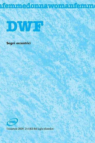 SEGNI ECCENTRICI, DWF (83-84) 2009, 3-4