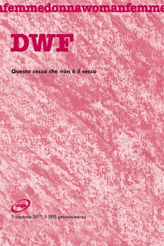 QUESTO SESSO CHE NON È IL SESSO I, DWF (89) 2011, 1