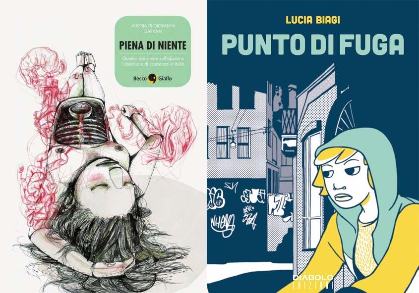 PUNTO DI FUGA di Lucia Biagi, Diàbolo, 2014 e PIENA DI NIENTE di Alessia Di Giovanni e Darkam, Becco Giallo, 2015