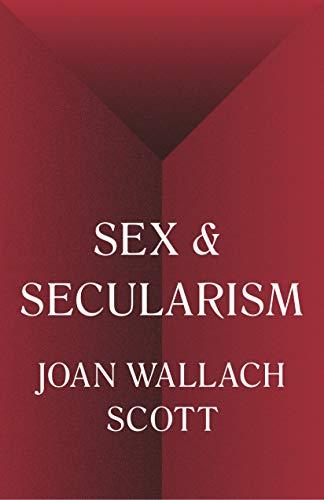 Sex and Secularism di Joan Scott, Princeton University Press, 2017