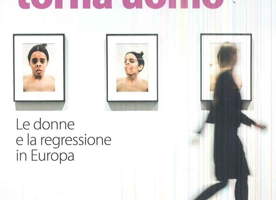 Se il mondo torna uomo. Le donne e la regressione in Europa a cura di Lidia Cirillo, Edizioni Alegre, 2018