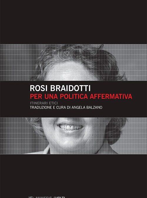 Per una politica affermativa di Rosi Braidotti, Mimesis, 2017