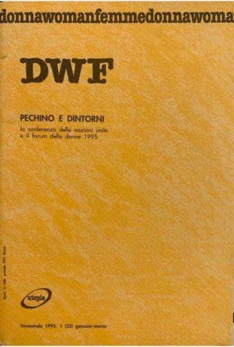 PECHINO E DINTORNI. La conferenza delle Nazioni Unite e il Forum delle donne, DWF (25) 1995, 1