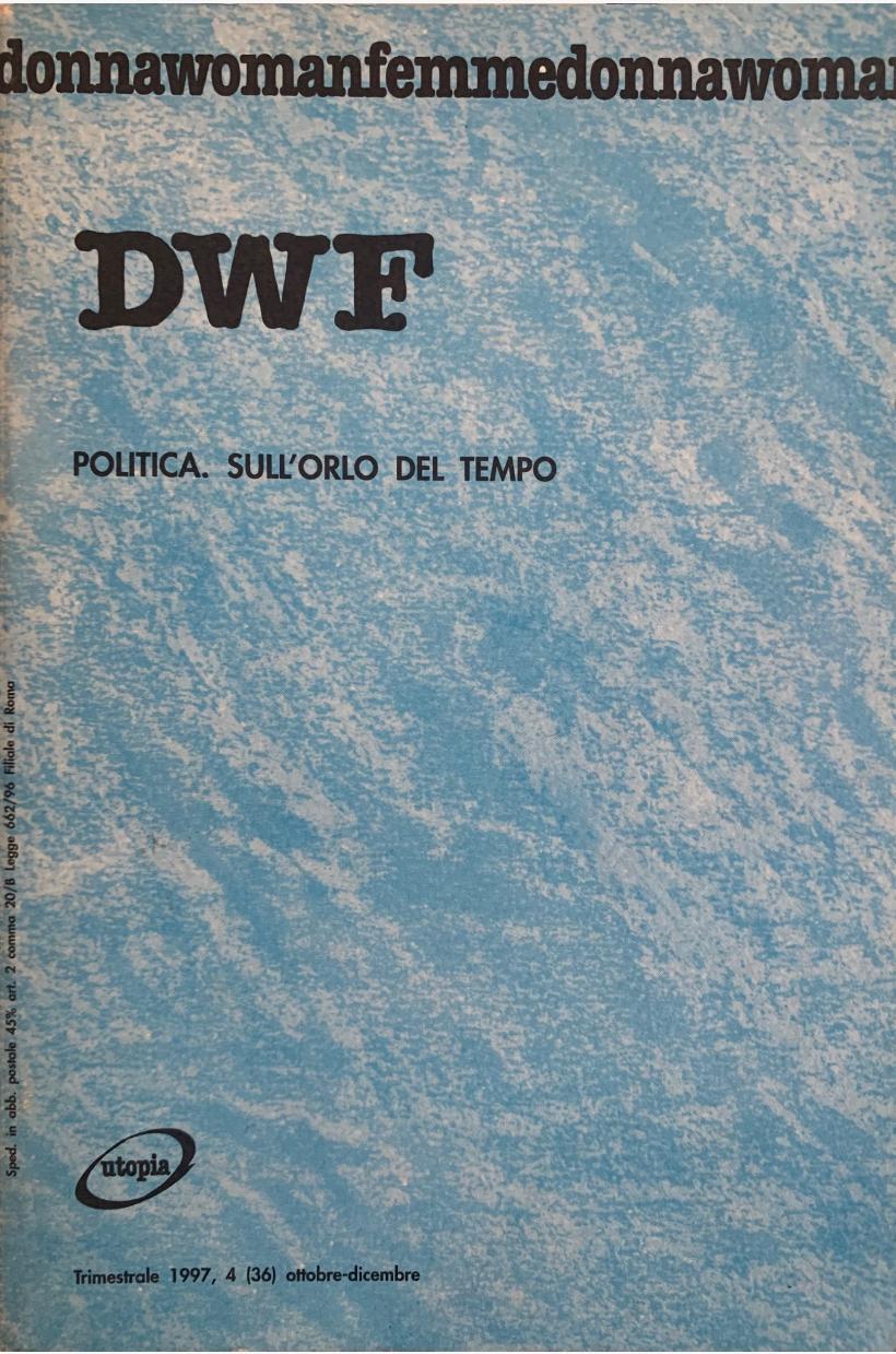POLITICA. Sull'orlo del tempo, DWF (36) 1997, 4