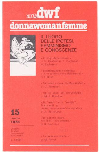 IL LUOGO DELLE IPOTESI. Femminismo e conoscenza, Nuova DWF (15) 1981
