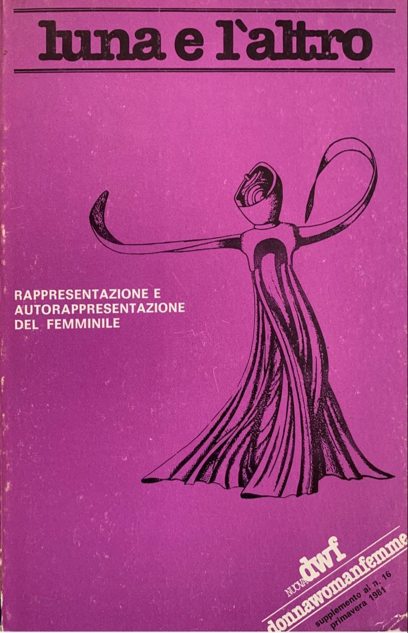 L'UNA E L'ALTRO. Rappresentazione e autorappresentazione del femminile, NUOVA DWF (16) 1981, Supplemento