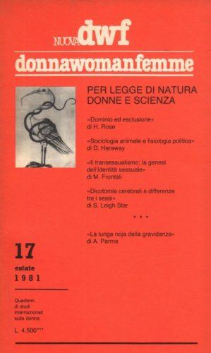 PER LEGGE DI NATURA. Donne e scienza, Nuova DWF (17) 1981