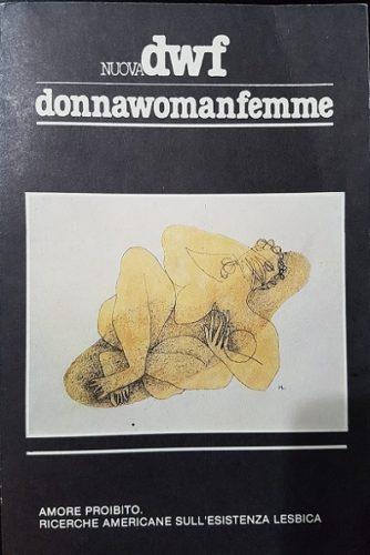 AMORE PROIBITO. Ricerche americane sull'esistenza lesbica, Nuova DWF (23-24), 1985