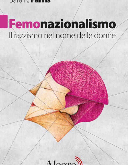 FEMONAZIONALISMO di Sara R. Farris, Edizioni Alegre, 2019