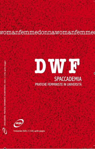 SPACCADEMIA. Pratiche femministe in università, DWF (126) 2020, 2