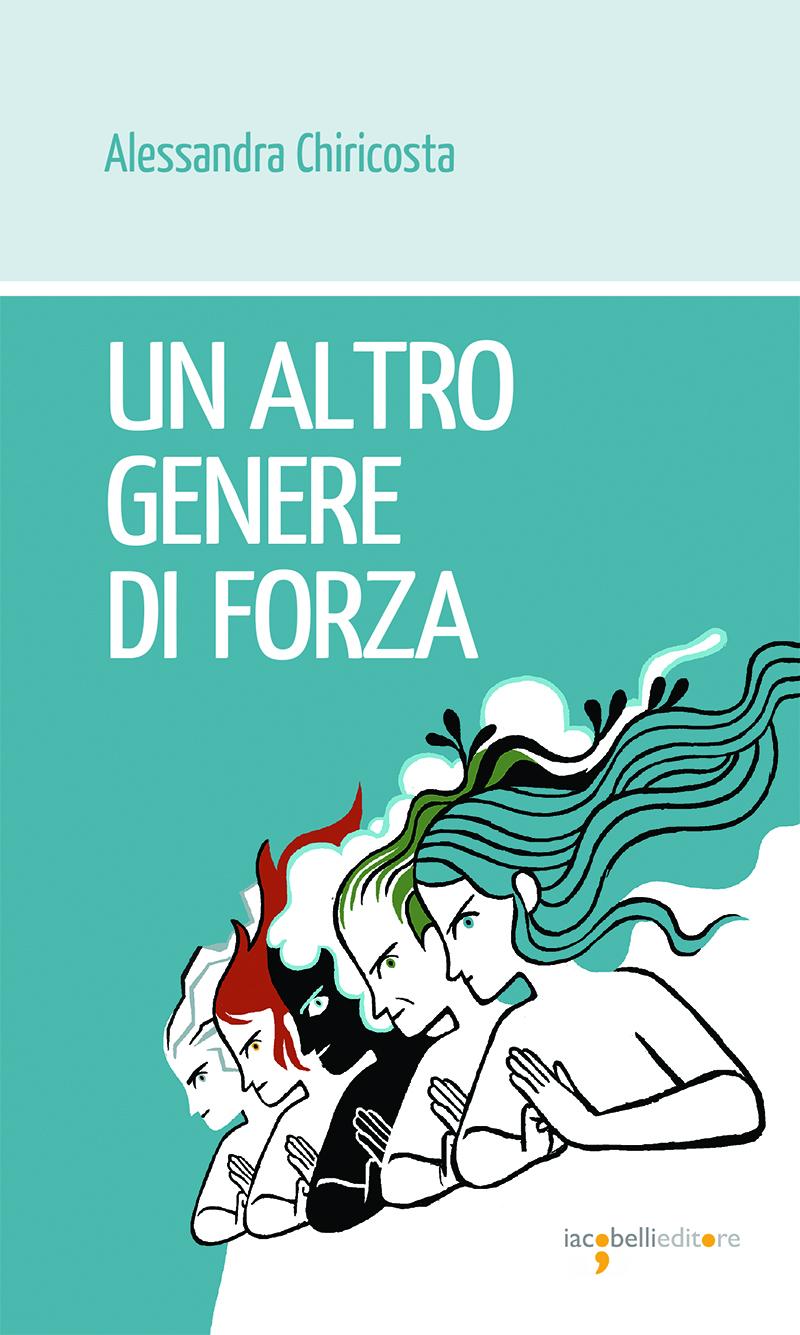 Un altro genere di forza di Alessandra Chiricosta, Iacobelli, 2019
