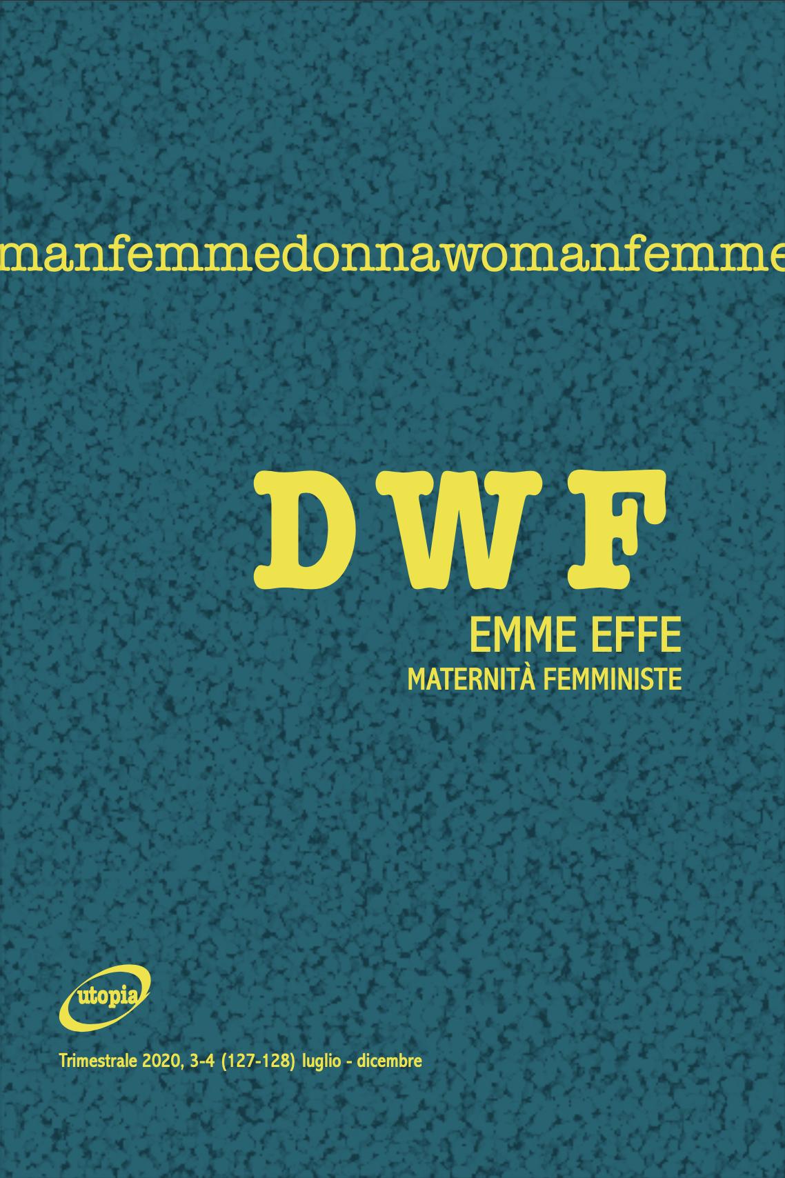 EMME EFFE. Maternità femministe, DWF (127-128) 2020, 3-4